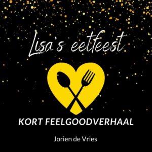 Vervolg Lisa's eetfeest, kort feelgoodverhaal